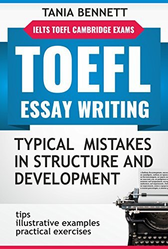 TOEFL ESSAY WRITING. TYPICAL MISTAKES IN STRUCTURE AND DEVELOPMENT